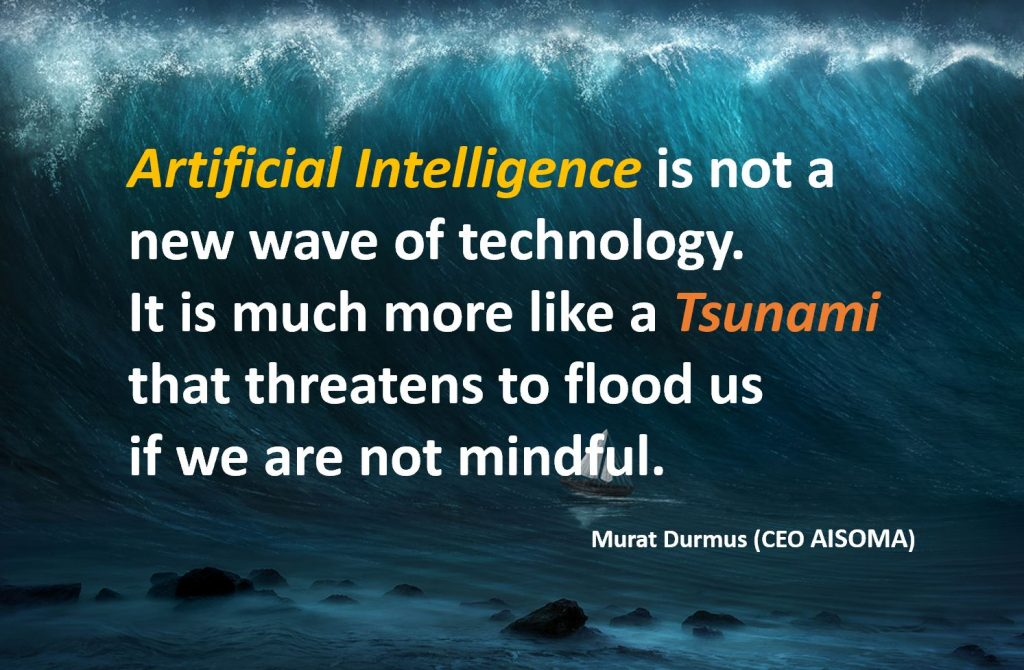 Artificial Intelligence is a Tsunami