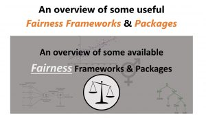 Fairness Frameworks and Packages